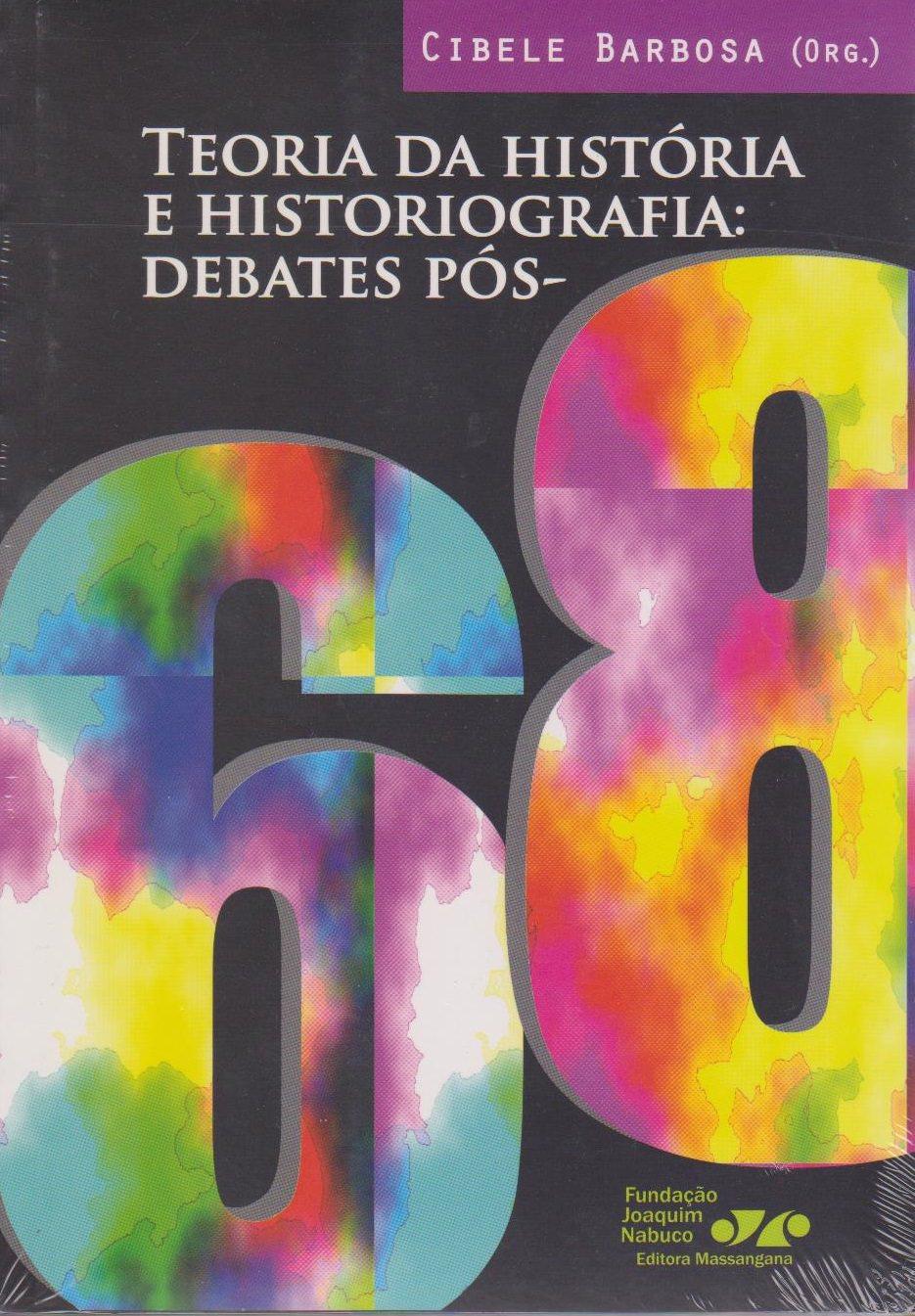 Teoria da história e historiografia: debates pós-68, livro de Cibele Barbosa (org.)