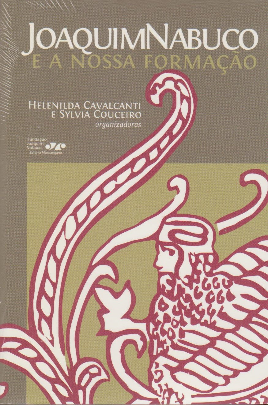 Joaquim Nabuco e a nossa formação, livro de Helenilda Cavalcanti, Sylvia Couceiro (orgs.)