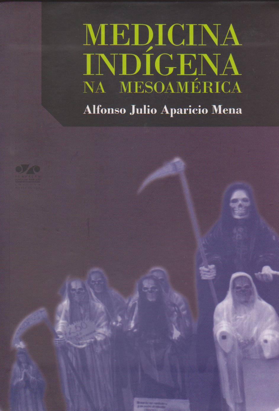 Medicina indígena na Mesoamérica, livro de Alfonso Julio Aparicio Mena