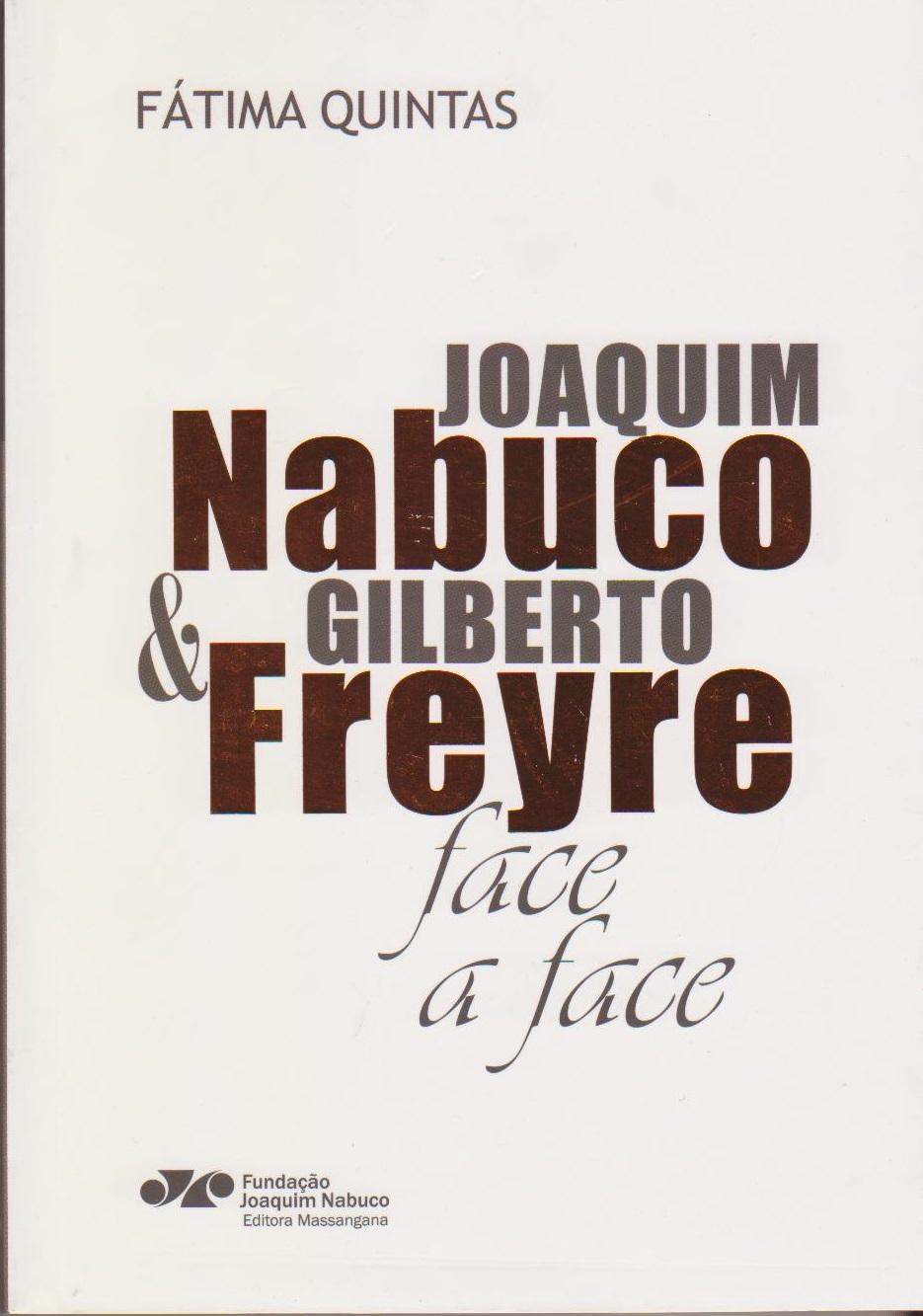 Joaquim Nabuco e Gilberto Freyre face a face, livro de Fátima Quintas