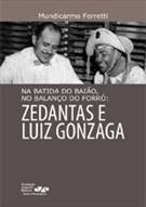 Na batida do baião, no balanço do forró: Zedantas e Luiz Gonzaga, livro de Mundicarmo Ferretti