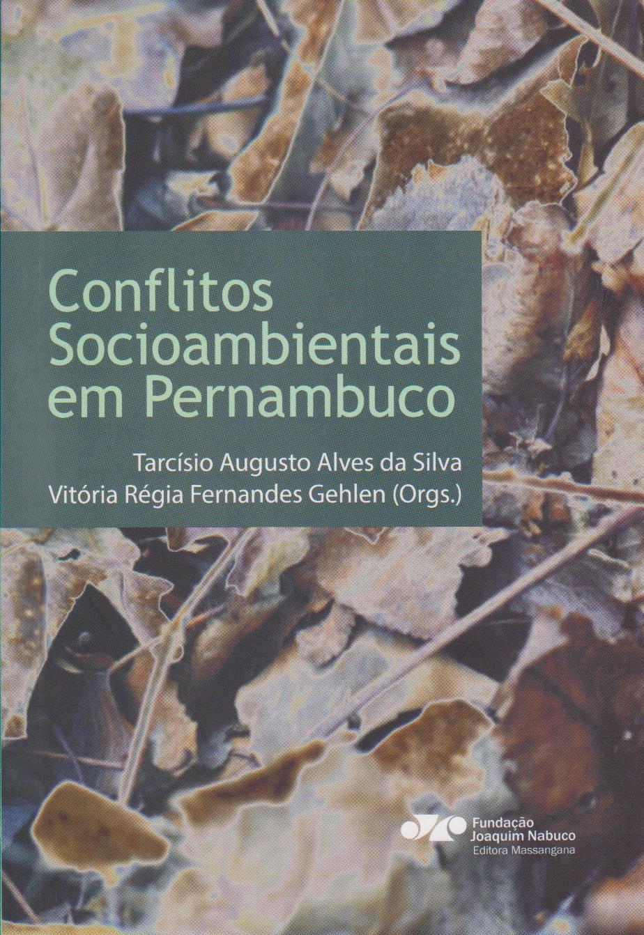 Conflitos socioambientais em Pernambuco, livro de Tarcísio Augusto Alves da Silv, Vitória Régia Fernandes Gehlen (orgs.)