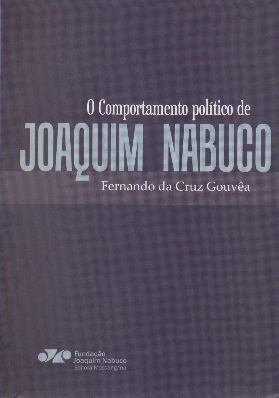 O comportamento político de Joaquim Nabuco, livro de Fernando da Cruz Gouvêa