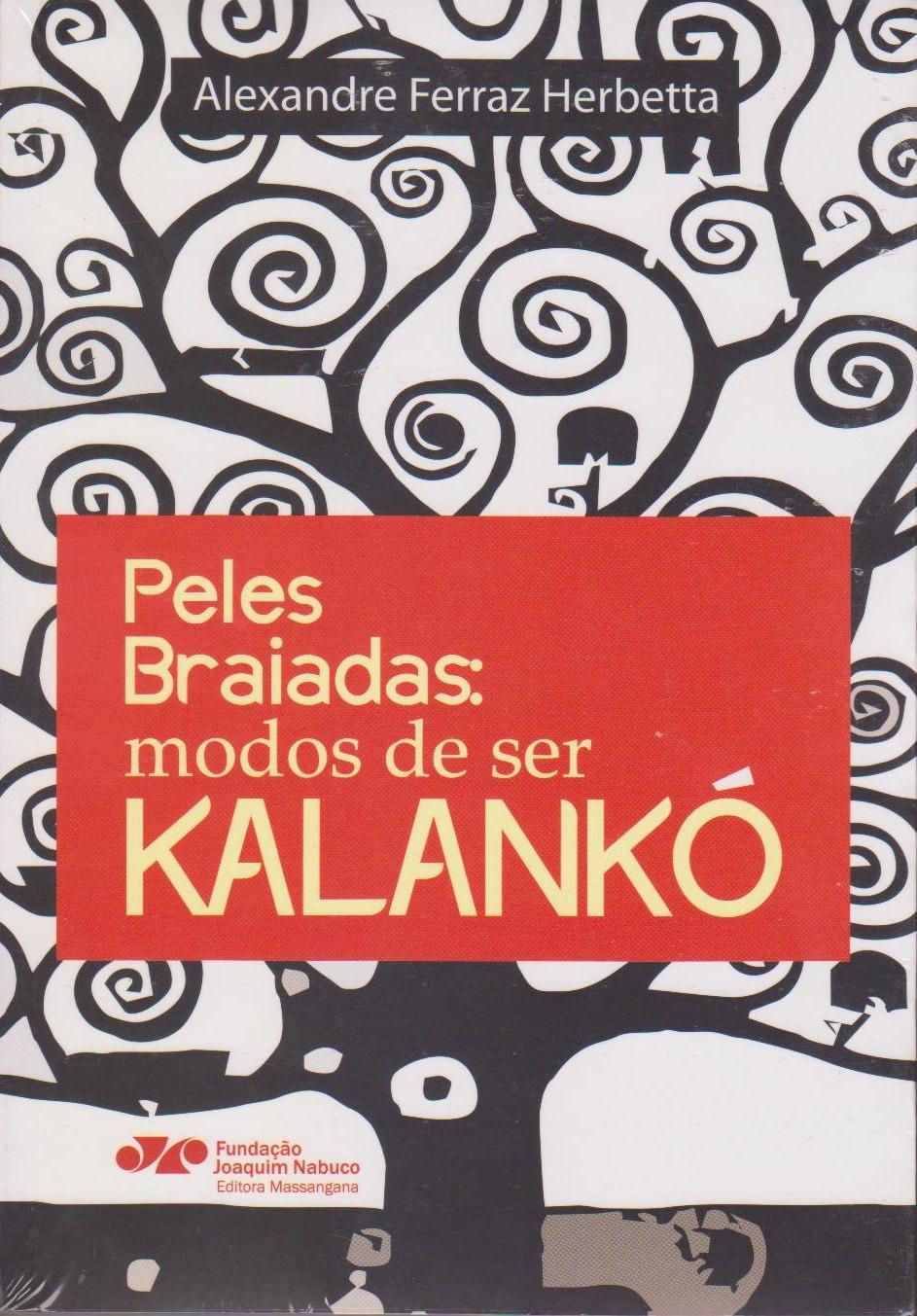 Peles braiadas: modos de ser Kalankó, livro de Alexandre Ferraz Herbetta