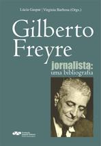Gilberto Freyre jornalista: uma bibliografia, livro de Lúcia Gaspar, Virgínia Barbosa (orgs.)