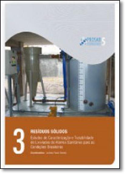 Resíduos Sólidos: Estudos de Caracterização e Tratabilidade de Lixiviados de Aterros Sanitários Para as Condições, livro de Luciana Paulo Gomes