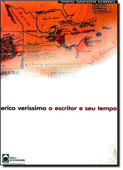 Erico Verissimo: O Escritor e Seu Tempo, livro de Flávio Loureiro Chaves