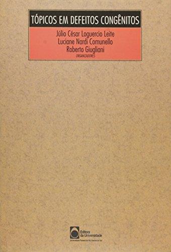 Tópicos em Defeitos Congênitos, livro de Júlio César Loguercio Leite