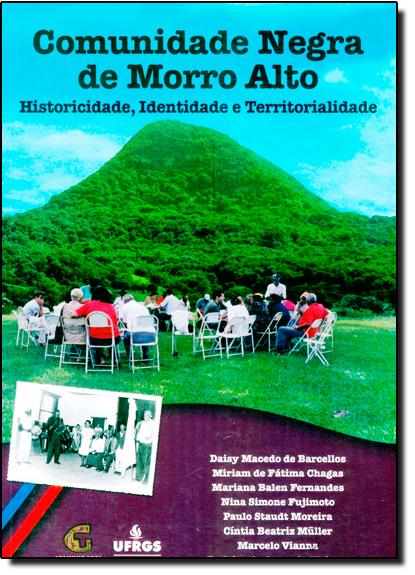 Comunidade Negra de Morro Alto: Historicidade, Identidade e Territorialidade, livro de Daisy Macedo de Barcellos