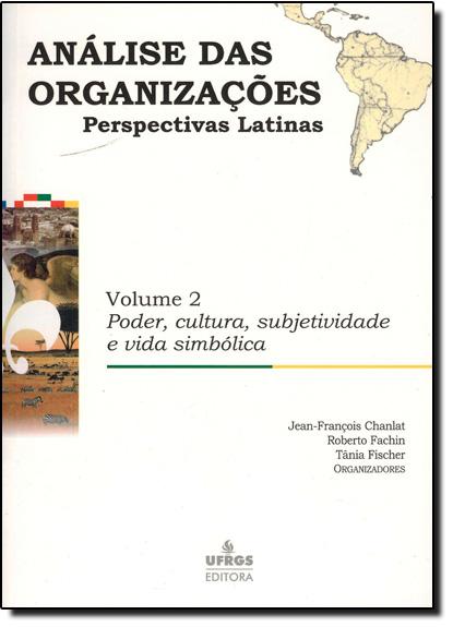 Análise das Organizações: Perspectivas Latinas - Vol. 2, livro de Tania Fischer
