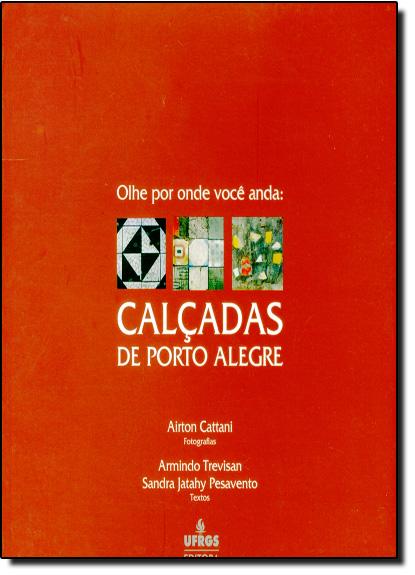OLHE POR ONDE VOCE ANDA: CALCADAS DE PORTO ALEGRE, livro de CATTANI
