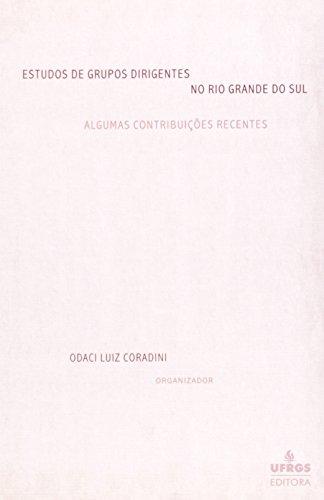 ESTUDOS DE GRUPOS DIRIGENTES NO RS: ALGUMAS CONTRIBUICOES RECENTES, livro de CORADINI