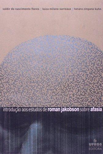 Introdução aos Estudos de Roman Jakobson Sobre Afasia, livro de Valdir do Nascimento Flores