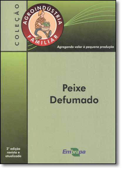 Peixe Defumado - Coleção Agroindústria Familiar, livro de Joana Maria Leite de Souza
