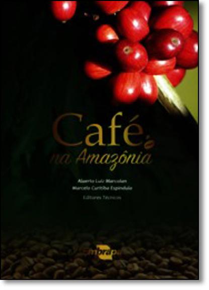 Café na Amazônia, livro de Alaerto Luiz Marcolan