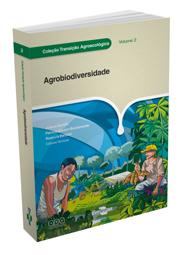 Coleção Transição Agroecológica, Vol. 2 - Agrobiodiversidade, livro de Alberi Noronha