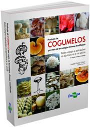 Produção de cogumelos por meio de tecnologia chinesa modificada - 3a Edição, livro de Marcos José Correia