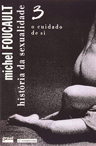 Historia Da Sexualidade. O Cuidado De Si - Volume 3, livro de Michel Foucault