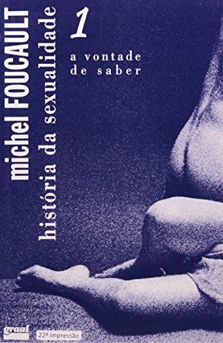 História da Sexualidade - A Vontade de saber - Vol. 1, livro de Michel Foucault
