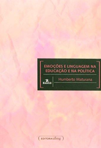 Emoções e Linguagem na Educação e na Política, livro de Humberto Maturana