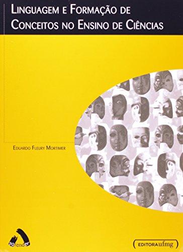 Linguagem e Formação de Conceitos no Ensino de Ciência, livro de Eduardo Fleury Mortimer