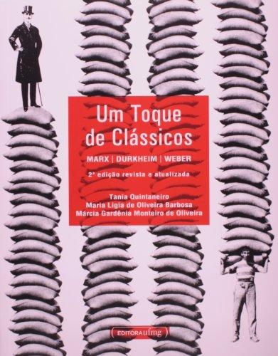 Toque de Clássicos, Um: Marx, Durkheim e Weber, livro de Tania Quintaneiro