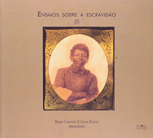 ENSAIOS SOBRE A ESCRAVIDAO, livro de MACHADO, CACILDA DA SILVA ; FLORENTINO, MANOLO
