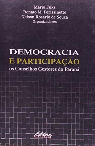 Democracia e participação: os conselhos gestores do Paraná, livro de Mario Fuks, Renato M. Perissinoto, Nelson Rosário de Souza (orgs.)