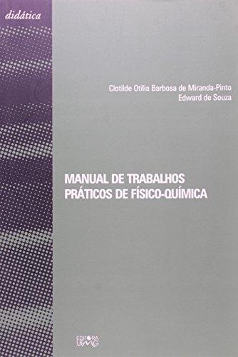 MANUAL DE TRABALHOS PRATICOS DE FISICO-QUIMICA, livro de MIRANDA-PINTO, CLOTILDE OTILIA BARBOSA DE