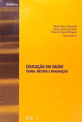 EDUCACAO EM SAUDE - TEORIA, METODO E IMAGINACAO, livro de GAZZINELLI, MARIA FLAVIA