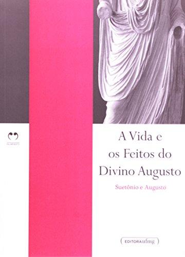 VIDA E OS FEITOS DO DIVINO AUGUSTO, A - SUETONIO E AUGUSTO, livro de , SUETONIO