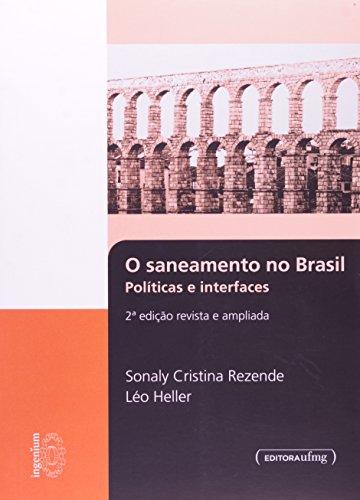 SANEAMENTO NO BRASIL, O - POLITICAS E INTERFACES - 2ª EDICAO, livro de HELLER, LEO ; REZENDE, SONALY CRISTINA