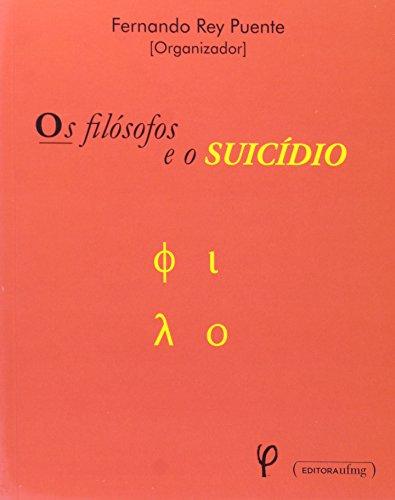 Filosofos e o Suicidio, Os, livro de Fernando Rei Puente