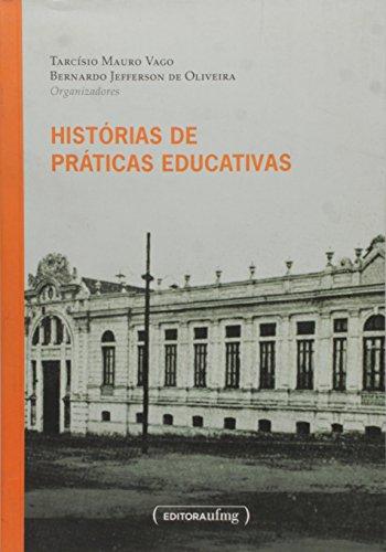 HISTORIAS DE PRATICAS EDUCATIVAS, livro de VAGO, MAURO TARCISIO ; OLIVEIRA, BERNARDO JEFFERSON DE