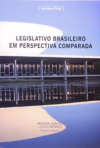 Legislativo Brasileiro em Perspectiva Comparada, livro de Magna Inácio Lucio Rennó
