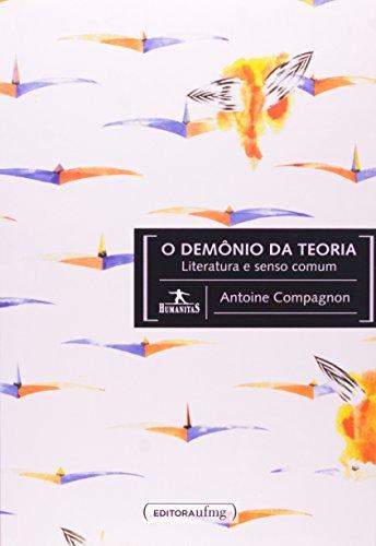 Demônio da Teoria, O: Literatura e Senso Comum, livro de Antoine Compagnon