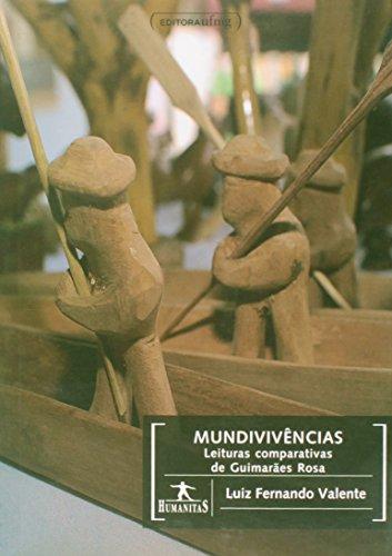 Mundivivências: Leituras Comparativas de Guimarães Rosa, livro de Luiz Fernando Valente