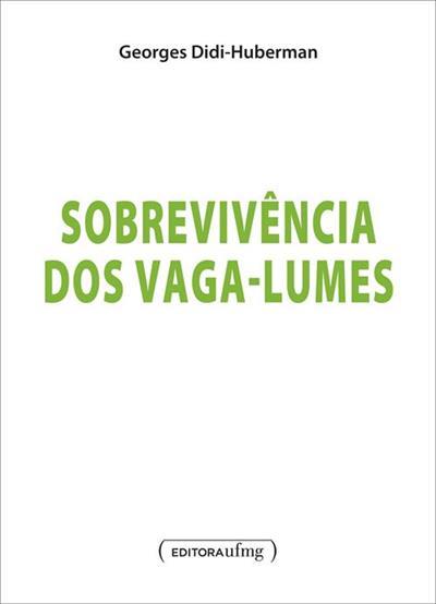 Sobrevivência dos Vaga-lumes, livro de Georges Didi-Huberman