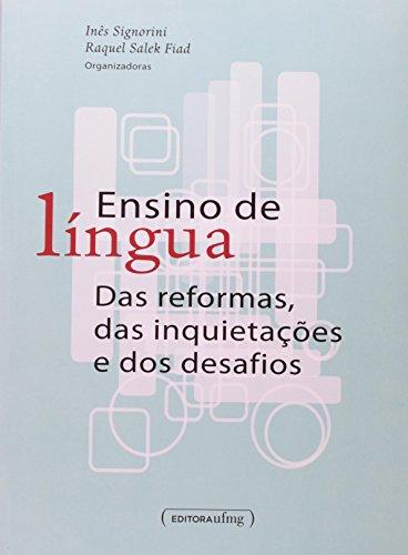Ensino de Língua: Das Reformas, das Inquietações e dos Desafios, livro de Inês Signorini
