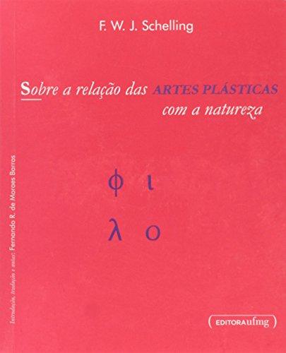 Sobre a Relação das Artes Plásticas Com a Natureza - Coleção Travessias, livro de F. W. J. Schelling