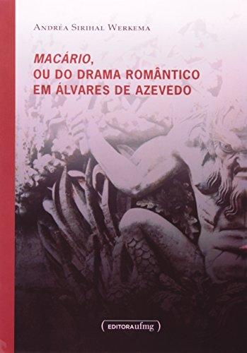 Macário, ou do Drama Romântico em Álvares de Azevedo, livro de Andréa Sirihal Werkema