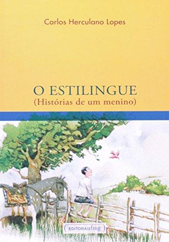 Estilingue, O: Histórias de um Menino, livro de Carlos Herculano Lopes