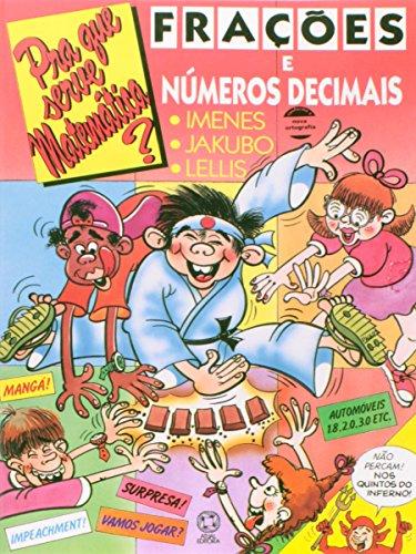 Frações e Números Decimais - Coleção Pra que Serve Matemática, livro de Luiz Marcio Pereira Imenes