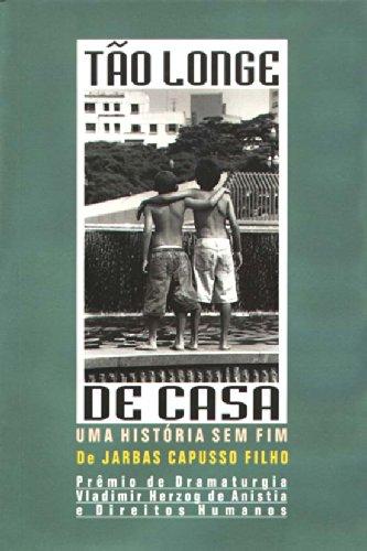 Tão Longe de Casa : uma história sem fim, livro de Jarbas Capusso Filho
