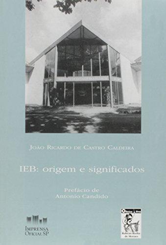 IEB: Origens e Significados (memória Brasileira, 33), livro de João Ricardo de C. Caldeira , Antonio Cândido