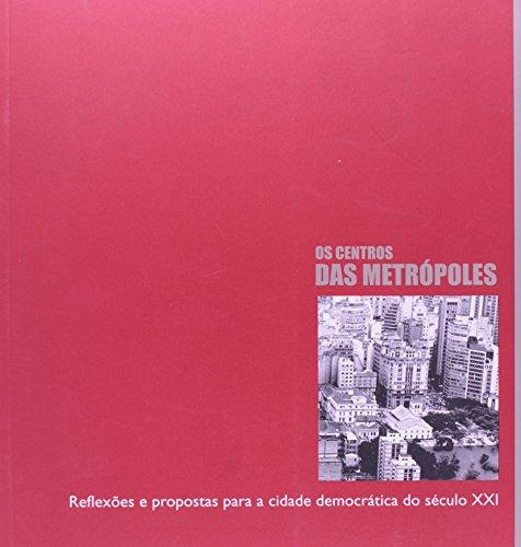 Centro das Metrópoles, O : reflexões e propostas para a cidade democrática do século XXI, livro de Vários
