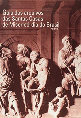 GUIA DOS ARQUIVOS DAS SANTAS CASAS DE MISERICORDIA DO BRASIL -VOL. 2, livro de KHOURY