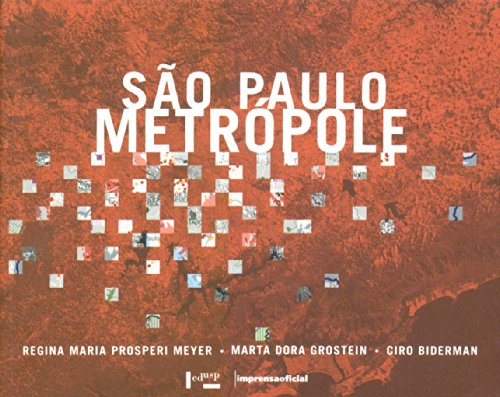 São Paulo Metrópole - 1ª reimpressão, livro de Regina Maria Prosperi Meyer, Marta Dora Grostein, Ciro Biderman