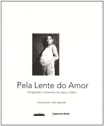 Pela Lente do Amor - Imprensa Social, livro de Carlos Signorini (coordenação)