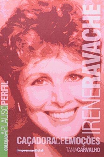 Coleção Aplauso Perfil: Irene Ravache : caçadora de emoções , livro de CARVALHO, Tânia